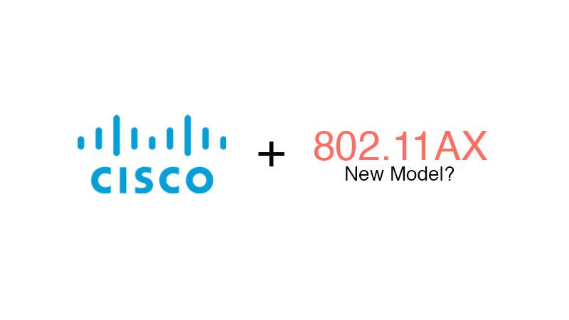 คาดการณ์ Cisco 802.11AX Access Point รุ่นใหม่จาก Cisco
